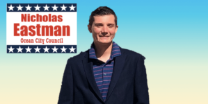 Council Candidate Nicholas Eastman Outlines His Vision for Ocean City